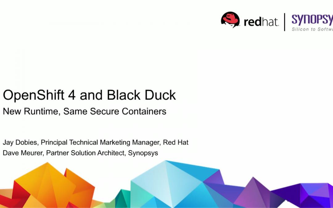 OpenShift 4 e Black Duck: Novo Runtime, os mesmos contêineres seguros